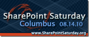 SharePoint Saturday Columbus on August 14, 2010!