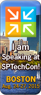I am speaking at SPTechCon Boston 2015